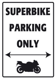 Superbike Parking Only